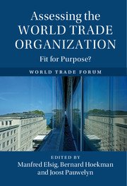 Assessing the World Trade Organization: Fit for Purpose?